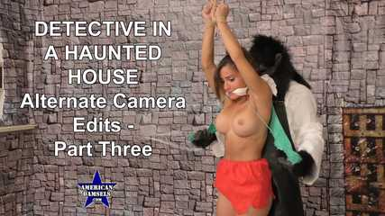 Detective In A Haunted House - Alternate Camera Edits - Part Three - Chi Chi Medina